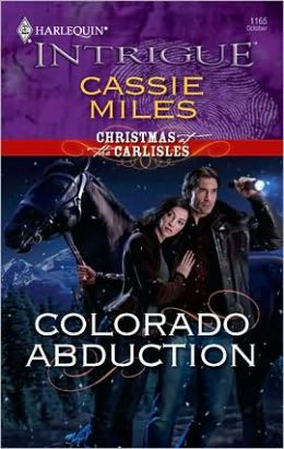 Colorado Abduction (Harlequin Intrigue #1165)