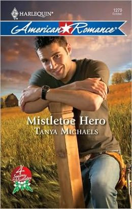 Mistletoe Hero (Harlequin American Romance #1279)