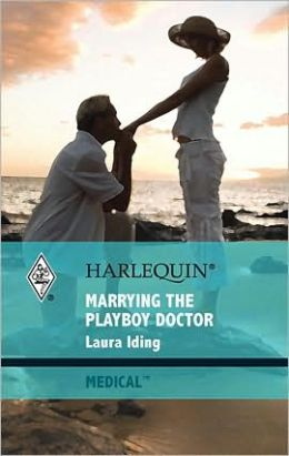 Marrying the Playboy Doctor