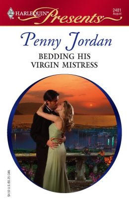 Bedding His Virgin Mistress (Harlequin Presents #2481)