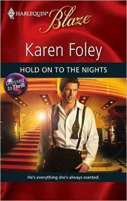 Hold on to the Nights (Harlequin Blaze #504)