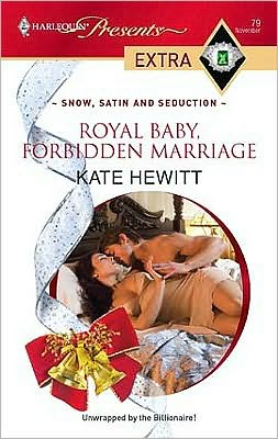 Royal Baby, Forbidden Marriage (Harlequin Presents Extra #79)