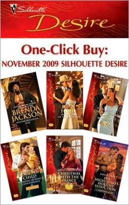 One-Click Buy: November 2009 Silhouette Desir: Westmoreland's Way\In the Arms of the Rancher\The Maverick's Virgin Mistress\Wedding at King's Convenience\Christmas with the Prince\His High-Stakes Holiday Seduction