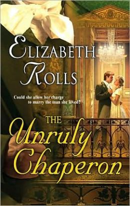 The Unruly Chaperon (Harlequin Historical Series #745)