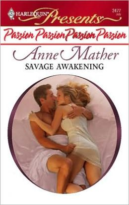 Savage Awakening (Harlequin Presents #2477)