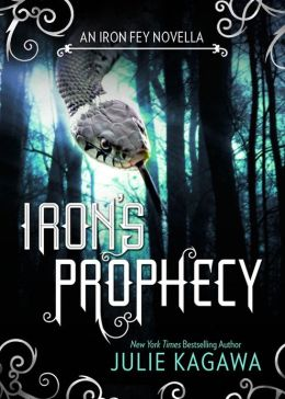 Iron's Prophecy (Iron Fey Series)