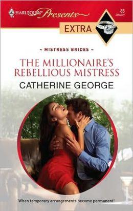 The Millionaire's Rebellious Mistress