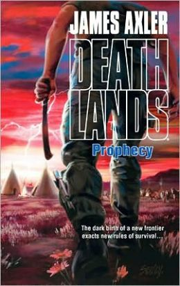 Prophecy (Deathlands Series #90)