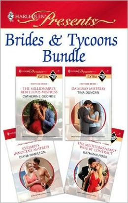 Brides & Tycoons Bundle: The Millionaire's Rebellious Mistress\Da Silva's Mistress\Kyriakis's Innocent Mistress\The Mediterranean's Wife by Contract