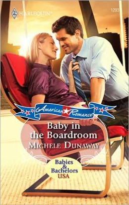 Baby in the Boardroom (Harlequin American Romance #1293)