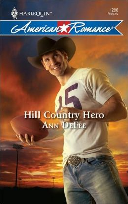 Hill Country Hero (Harlequin American Romance #1296)