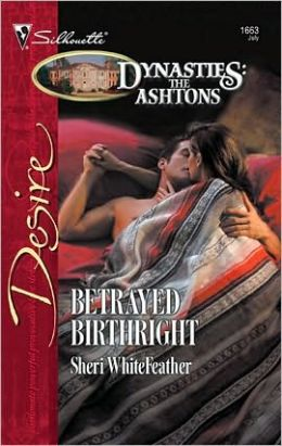 Betrayed Birthright (Silhouette Desire #1663)