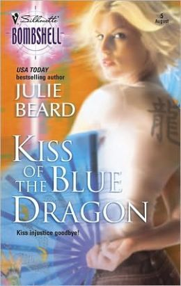 Kiss of the Blue Dragon (Silhouette Bombshell #5)