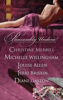 Pleasurably Undone!: Seducing a Stranger\The Viking's Forbidden Love-Slave\Disrobed and Dishonored\A Night for Her Pleasure\The Unlacing of Miss Leigh