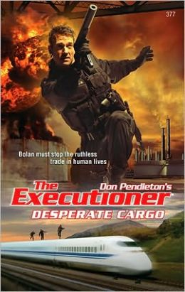 Desperate Cargo (Executioner Series #377)