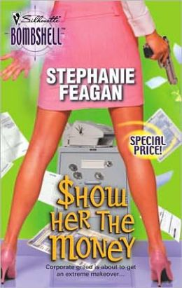 Show Her the Money (Silhouette Bombshell #40)