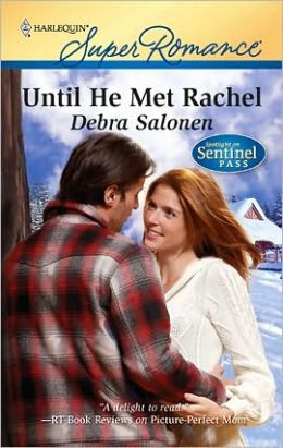 Until He Met Rachel (Spotlight on Sentinel Pass Series)