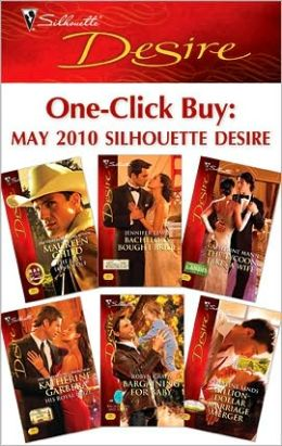 One-Click Buy: May 2010 Silhouette Desire: The Last Lone Wolf\Bachelor's Bought Bride\The Tycoon Takes a Wife\His Royal Prize\Bargaining for Baby\Million-Dollar Marriage Merger