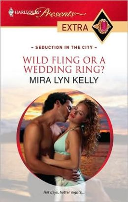 Wild Fling or a Wedding Ring? (Harlequin Presents Extra #108)