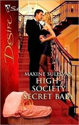 High-Society Secret Baby (Silhouette Desire #2021)