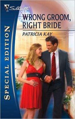 Wrong Groom, Right Bride (Silhouette Special Edition #2049)
