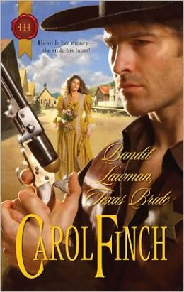 Bandit Lawman, Texas Bride (Harlequin Historical) Carol Finch