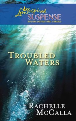 Troubled Waters (Love Inspired Suspense Series)