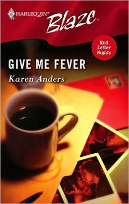 Give Me Fever (Harlequin Blaze #219)