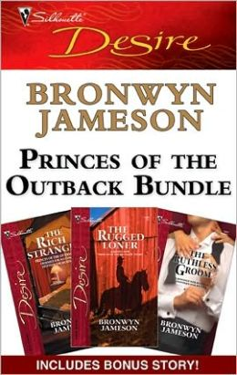 Princes of the Outback Bundle: Outback Reunion\The Rugged Loner\The Rich Stranger\The Ruthless Groom