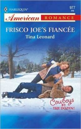 Frisco Joe's Fiancee (Harlequin American Romance #977)