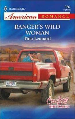 Ranger's Wild Woman (Harlequin American Romance Series #986)