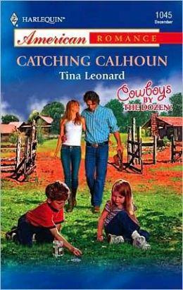 Catching Calhoun (Harlequin American Romance Series, #1045)