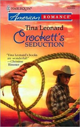 Crockett's Seduction (Harlequin American Romance #1083)
