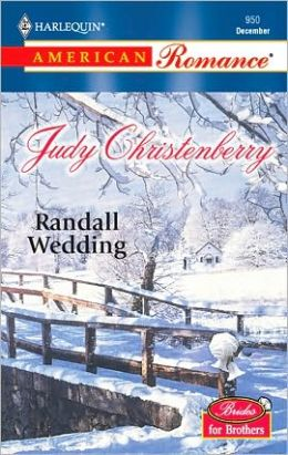Randall Wedding: Brides for Brothers (Harlequin American Romance)