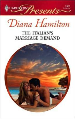 The Italian's Marriage Demand (Harlequin Presents #2491)