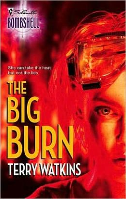 The Big Burn (Silhouette Bombshell #76)