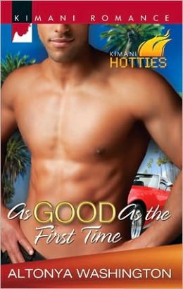 As Good as the First Time (Kimani Romance Series)