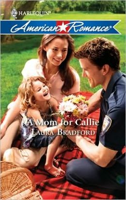 A Mom for Callie (Harlequin American Romance #1315)