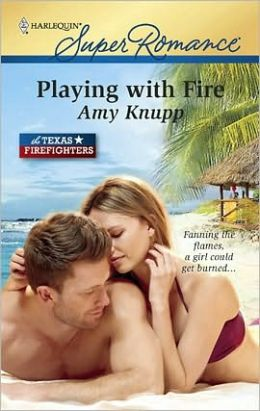 Playing with Fire (Harlequin Super Romance #1646)