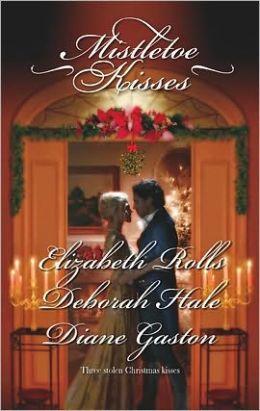 Mistletoe Kisses: A Soldier's Tale\A Winter Night's Tale\A Twelfth Night Tale