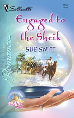 Engaged to the Sheik (Silhouette Romance #1750)