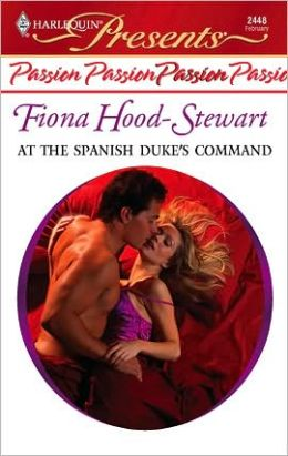 At the Spanish Duke's Command (Passion in Harlequin Presents Series #2448)