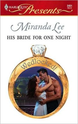 His Bride for One Night (Harlequin Presents Series #2451)