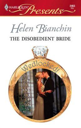 The Disobedient Bride (Wedlocked! Series)