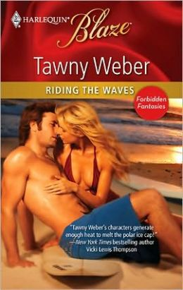 Riding the Waves (Harlequin Blaze #564)