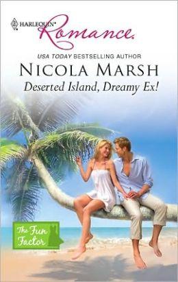 Deserted Island, Dreamy Ex! (Harlequin Romance #4194)