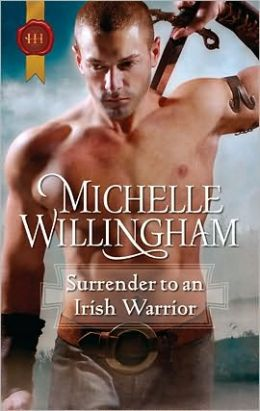 Surrender to an Irish Warrior (Harlequin Historical #1010)