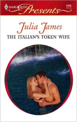 The Italian's Token Wife (Harlequin Presents #2440)