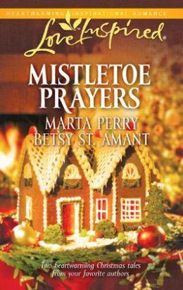 Mistletoe Prayers: The Bodine Family Christmas/The Gingerbread Season