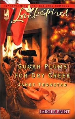 Sugar Plums For Dry Creek (Dry Creek Series #8)